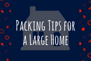 packing tips for a large home