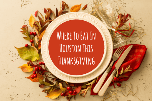 Where-To-Eat-In-Houston-This-Thanksgiving-1