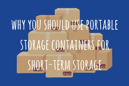 why-you-should-use-portable-storage-containers-for-short-term-storage