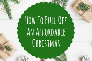 How To Pull Off An Affordable Christmas