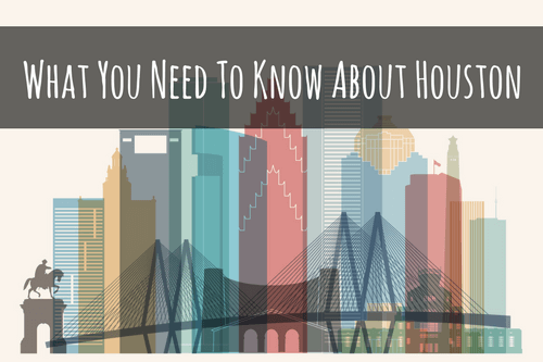 What-You-Need-To-Know-About-Houston-1