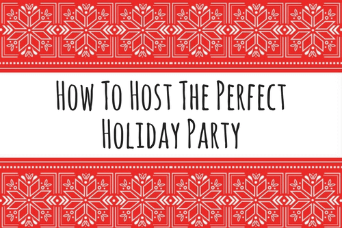 How-To-Plan-The-Perfect-Holiday-Party-2-1