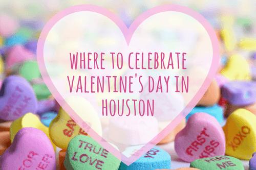 where to celebrate valentine's day in houston