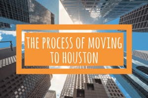 the process of moving to houston
