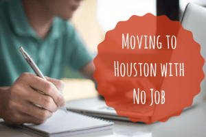 moving to houston with no job