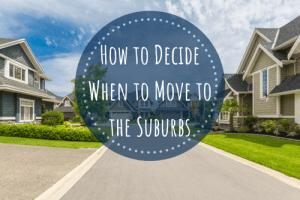 decide when to move to the suburbs