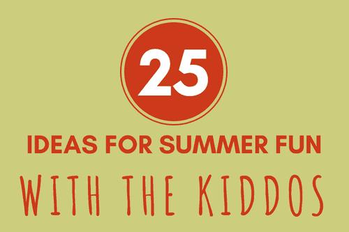 25 ideas for summer fun
