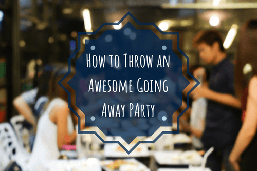 how to throw an awesome going away party