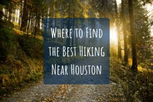 best hiking spots near houston
